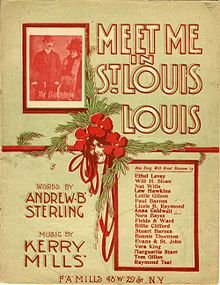 """Meet Me in St. Louis"", is a popular song from 1904 which celebrated the Louisiana Purchase Exposition, also known as the St. Louis World's Fair."