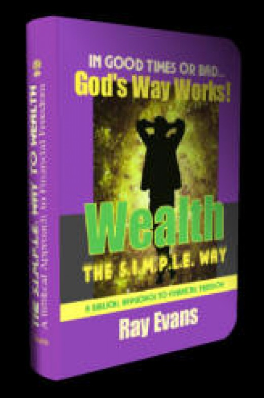 The S.I.M.P.L.E. Way to Wealth, A Biblical Approach to Financial Freedom