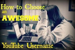 How to Choose an Awesome YouTube Username for Your Channel
