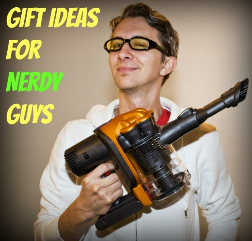Do you have a nerdy brother, boyfriend, husband or friend? Buy him these gifts!