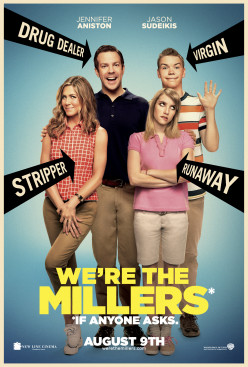 "Have you seen the movie ""We're The Millers"" yet?"