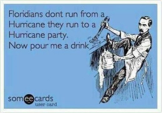 Stereotypical Floridian Reaction to Hurricanes