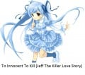 To Innocent To Kill (A Jeff The Killer Love Story)