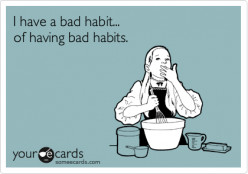 How to Break a Bad Habit with a Good One