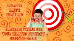 Funny Belated Happy Birthday Wishes - What to write on a Late Birthday Card - Humorous Late Birthday Messages