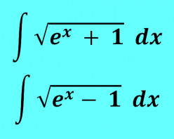How to Integrate Sqrt(e^x + 1) and Sqrt(e^x - 1)