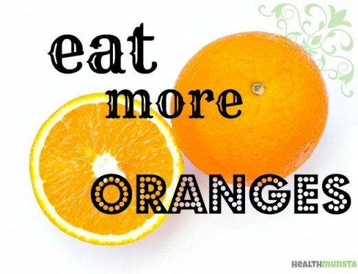 Eat more Oranges! They're incredibly good for you!