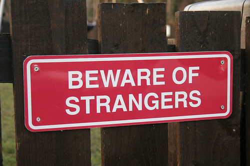 "The ""Don't talk to strangers"" warning are not just for kids."