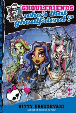 Who's That Ghoulfriend (Monster High #3) by Gitty Daneshvari