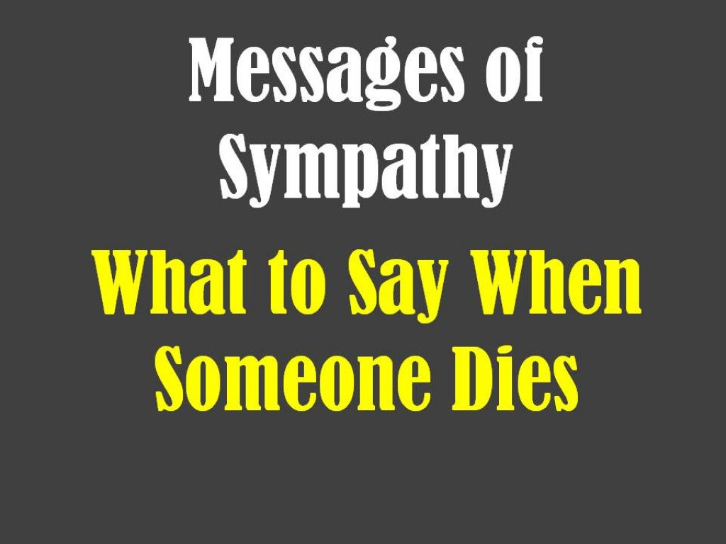 messages of sympathy what to say when someone dies