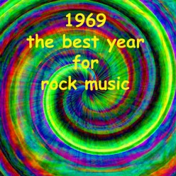Rock Music's Best Year; The Best Rock Record Releases of 1969