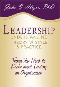 Leadership: Understanding Theory, Style, & Practice by John O. Alizor, Ph.D. - Book Review