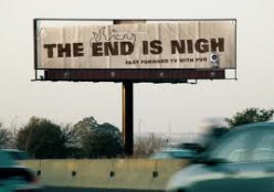 The End Is Nigh? Well Maybe Kinda Sorta?