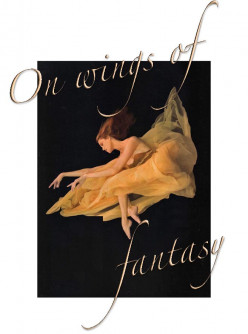 On wings of fantasy