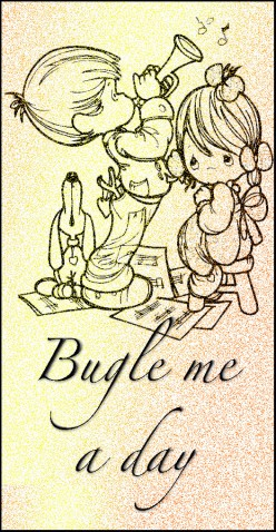 Bugle Me A Day©