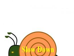 Slow Down-Enjoy Life