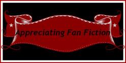 Appreciating Fan Fiction
