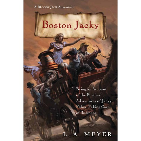 Boston Jacky, 11th book in the Jacky Faber series by LA Meyer.