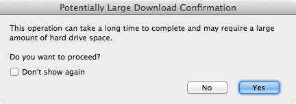 Figure 4: Potentially Large Download Confirmation window