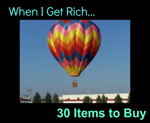 Items to Buy Once I am Rich
