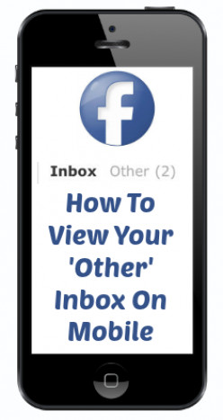 How Can I Access My Facebook Other Inbox On Mobile Or Smartphone?