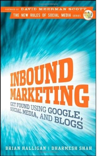 Inbound Marketing by Brian Halligan and Dharmesh Shah