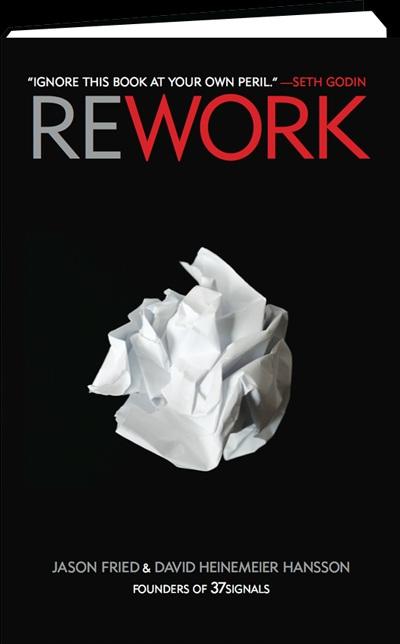Rework by Jason Fried, David Heinemeier Hansson