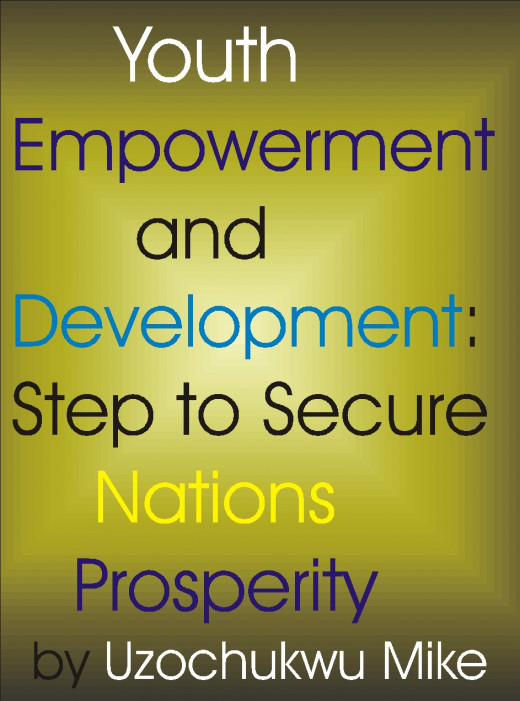 Youth empowerment, how youth empowerment can be used to secure prosperity of nations