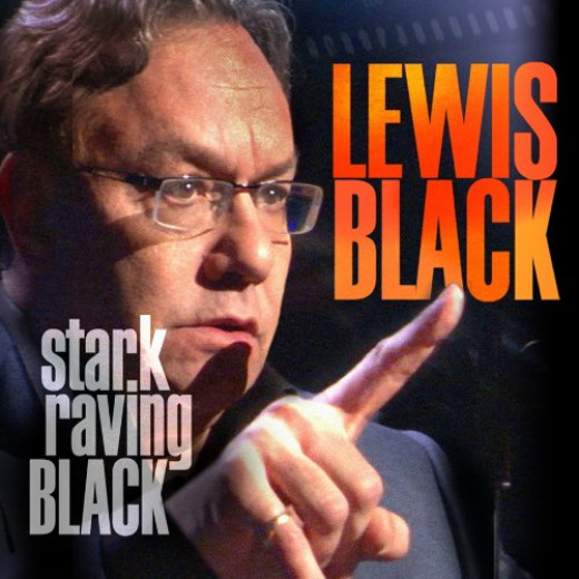 Editorial Reviews: Synopsis On his new album, Stark Raving Black, Lewis Black brings his singular style of profane and profound humor to the stage. Compelled by his passions and discontentedness with the absurdities of the world, he erupts in a hand-