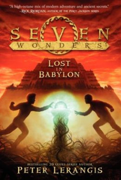 Lost in Babylon (Seven Wonders #2), by Peter Lerangis