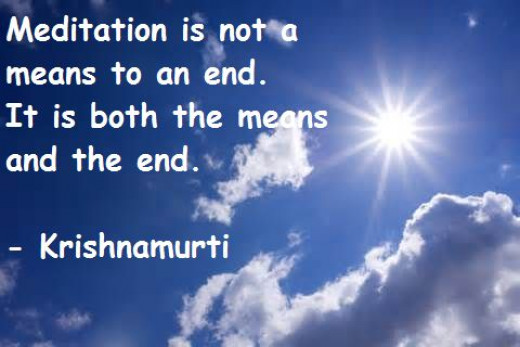 Meditation is means, and also the end.