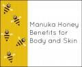 Manuka Honey Benefits for Body and Skin