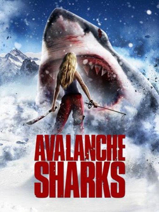 """Avalanche Sharks"" poster. Yes, this movie really exists."
