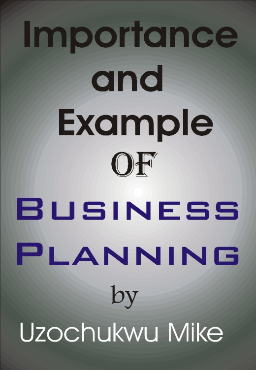 The importance and example of business planning. The good about business planning.