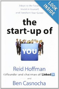 """""""The Start-Up Of You,"""" How to """"Adapt to the Future, Invest in Yourself, and Transform Your Career."""""""