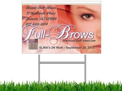 SLWA-Sisters Living With Alopecia lawn plaques for the Walk-A-Thon on September 28,2013 created by SLWA for Beauti-Full-Brows when we donated some products.  2013.