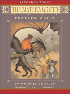 The Problem Child (Sisters Grimm #3), by Michael Buckley