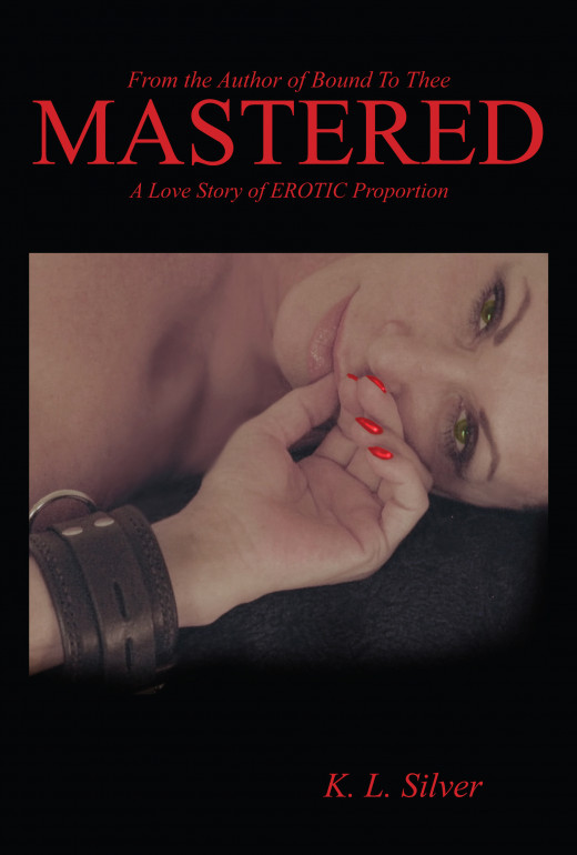 """""""MASTERED"""" BY K.L. SILVER"""