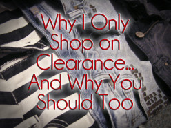 Why I Only Shop On Clearance - And Why You Should Too