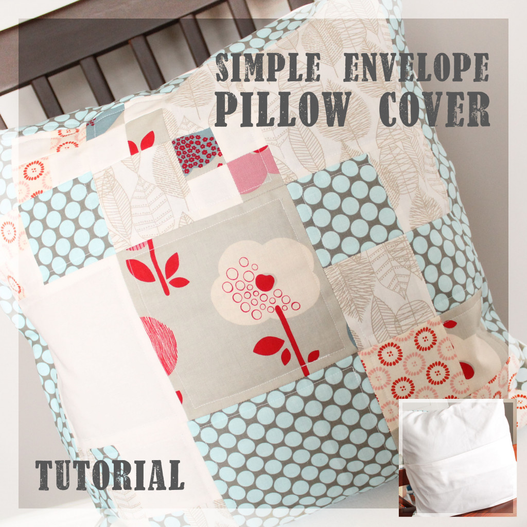 Easy Throw Pillow Cover Pattern : A Tutorial: A Simple Envelope Pillow Cover