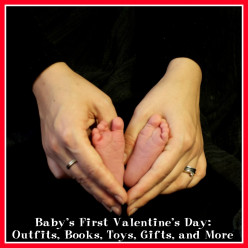 Baby's First Valentine's Day: Outfits, Books, Toys, Gifts, and More