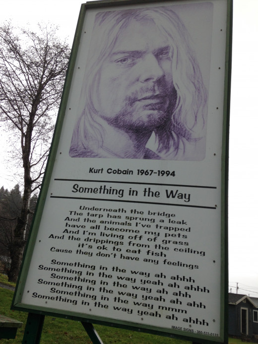 "This sign features the lyrics to the Nirvana song ""Something in the Way"" that Kurt wrote about his experiences underneath this very bridge"