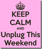 Keep Calm and unplug electronics for just one weekend together