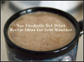 Non-Alcoholic Hot Drink Recipe Ideas for Cold Weather