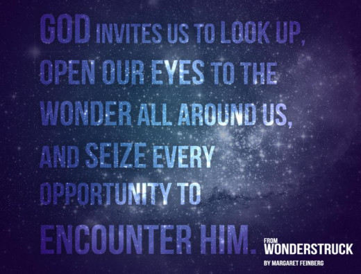 Everywhere We Look We Can See God's Wonders of This World To Dream About The Next