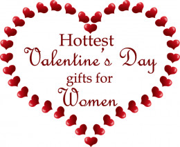 Hottest Valentine's Day Gifts for Women