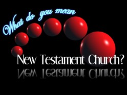 The New Testament Church - What Is It? -Part 2