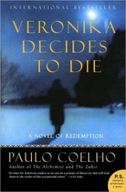 Veronika Decides To Die by Paulo Coelho:  A novel of Redemption