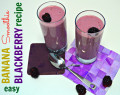 Low Fat Banana Blackberry Smoothie Recipe