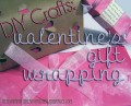 DIY Crafts: Valentine's Gift Wrapping